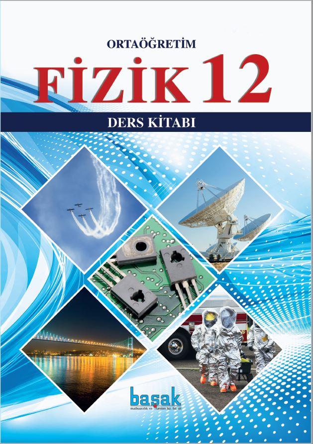 12. Sınıf Fizik Ders Kitabı Çözümleri ve Cevapları Başak Yayınları